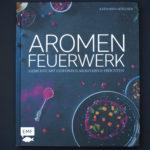 Food Pairing Das aufregende Spiel mit Aromen und Konsistenzen review